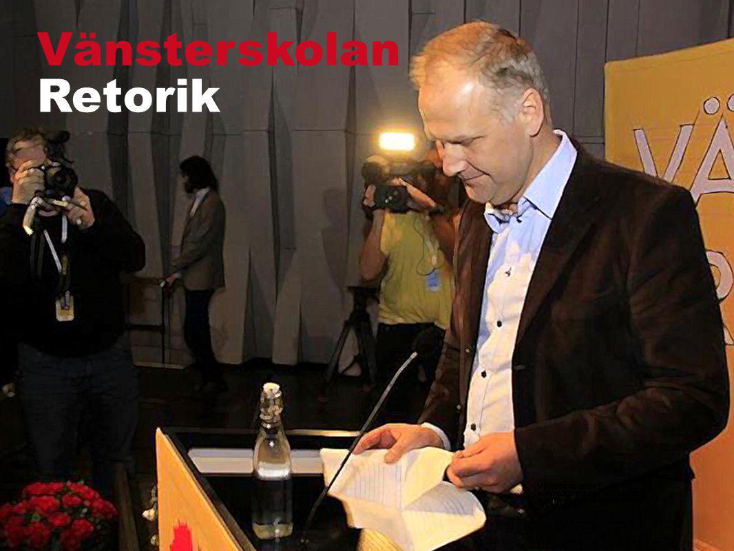 Vänsterpartiet www.vansterpartiet.se namn@vansterpartiet.se Retorik Vänsterskolan