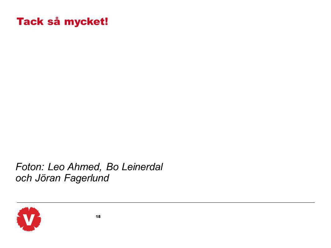 18 Tack så mycket! Foton: Leo Ahmed, Bo Leinerdal och Jöran Fagerlund