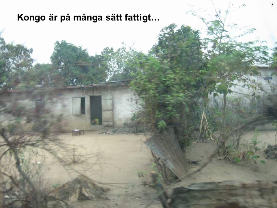 Kongo är på många sätt fattigt… *