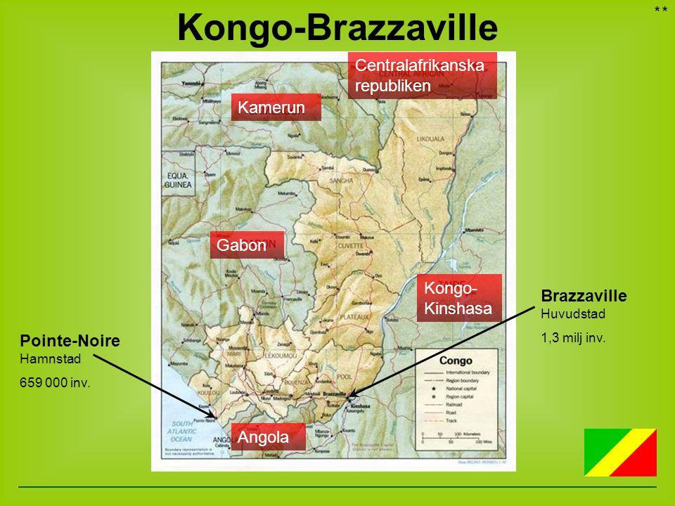 Afrika Brazzaville Huvudstad 1,3 milj inv. Pointe-Noire Hamnstad 659 000 inv. Kongo-Brazzaville ** Kamerun Centralafrikanska republiken Kongo- Kinshas