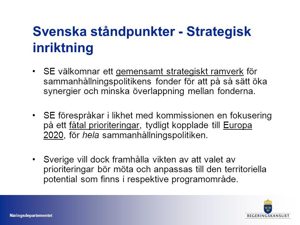Näringsdepartementet Svenska ståndpunkter - Strategisk inriktning SE välkomnar ett gemensamt strategiskt ramverk för sammanhållningspolitikens fonder för att på så sätt öka synergier och minska överlappning mellan fonderna.