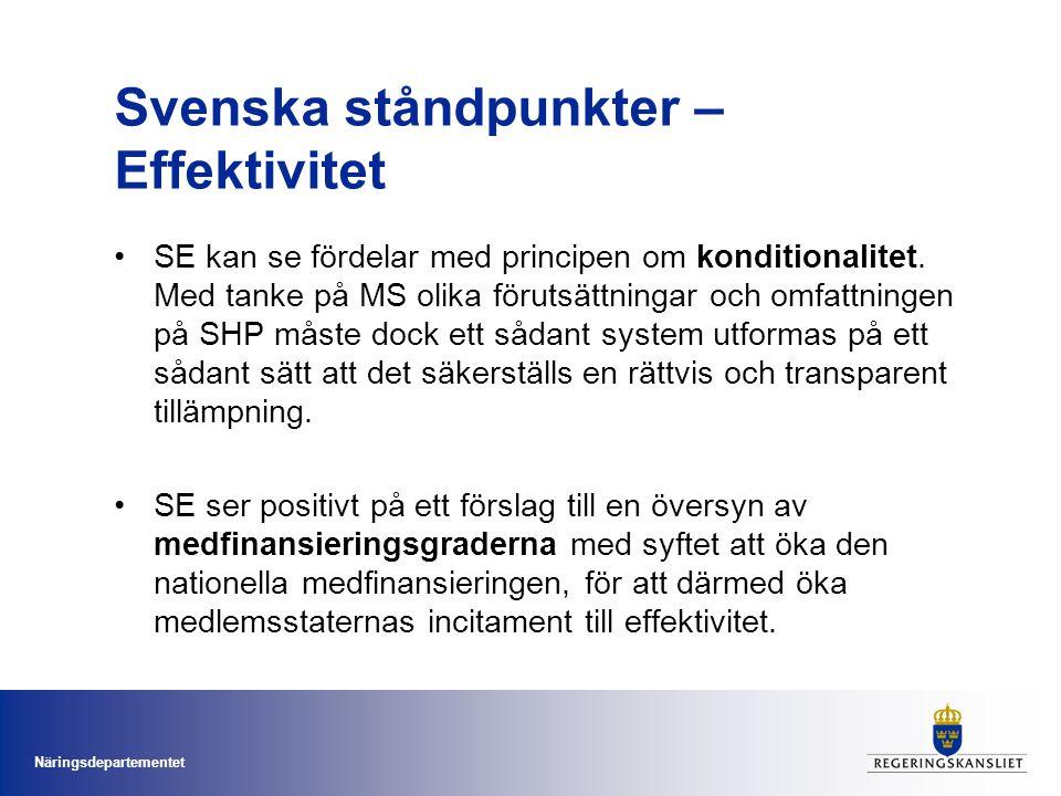Näringsdepartementet Svenska ståndpunkter – Effektivitet SE kan se fördelar med principen om konditionalitet.