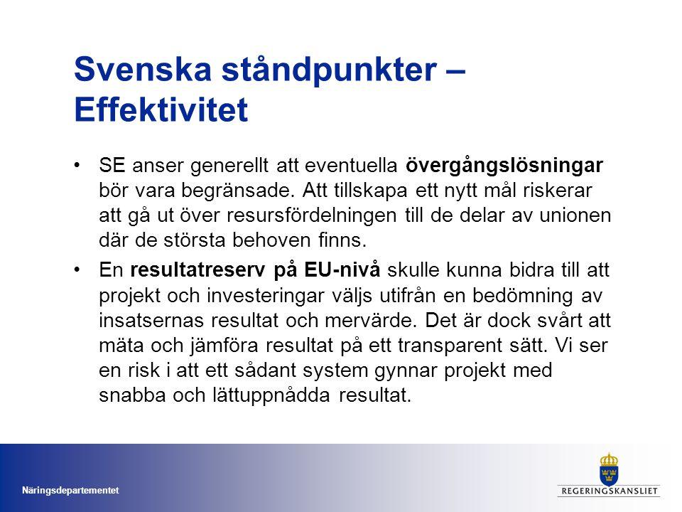 Näringsdepartementet Svenska ståndpunkter – Effektivitet SE anser generellt att eventuella övergångslösningar bör vara begränsade.