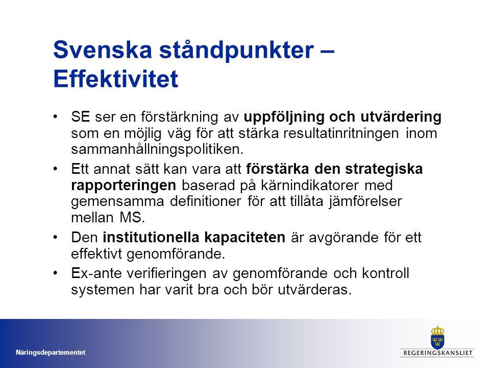 Näringsdepartementet Svenska ståndpunkter – Effektivitet SE ser en förstärkning av uppföljning och utvärdering som en möjlig väg för att stärka resultatinritningen inom sammanhållningspolitiken.