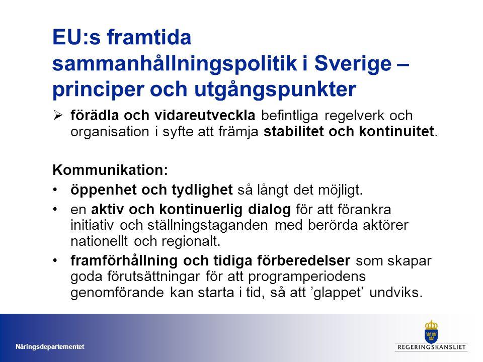 Näringsdepartementet Svenska ståndpunkter – Territoriell sammanhållning SE vill betona betydelsen av det territoriella samarbetet, som ska ges hög prioritet inom sammanhållningspolitiken.
