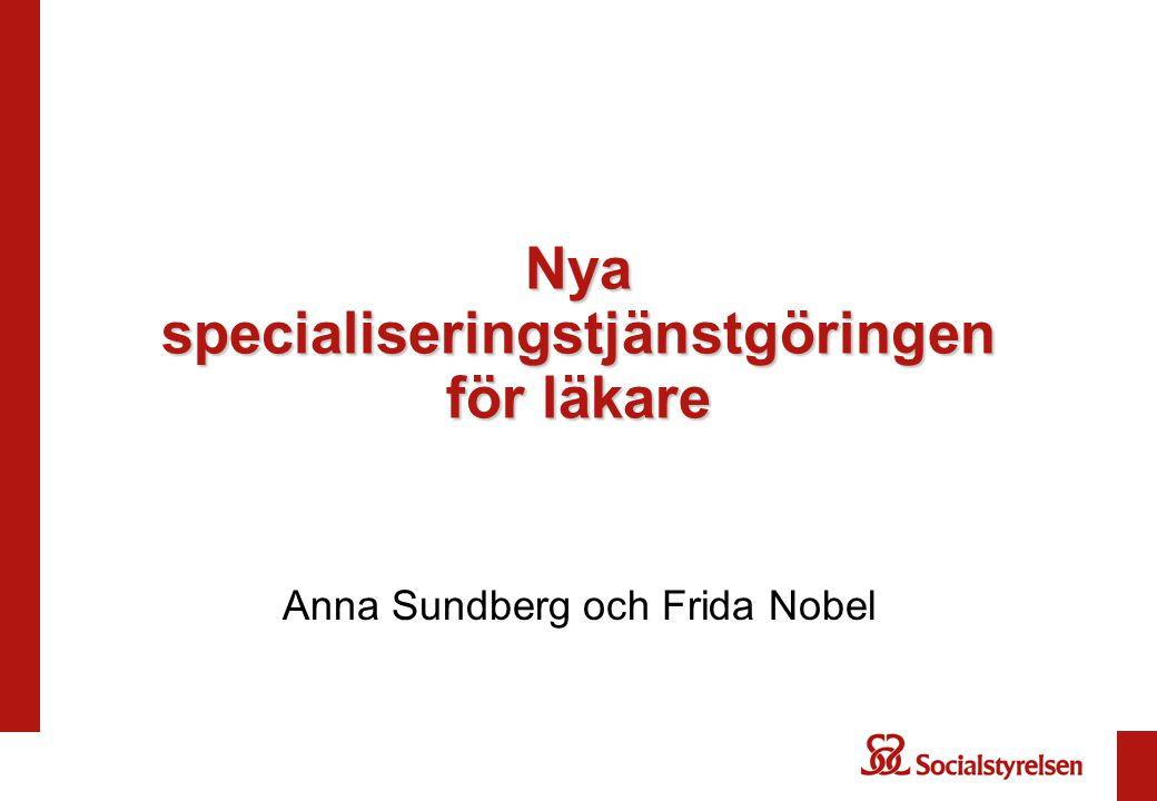 Nya specialiseringstjänstgöringen för läkare Anna Sundberg och Frida Nobel