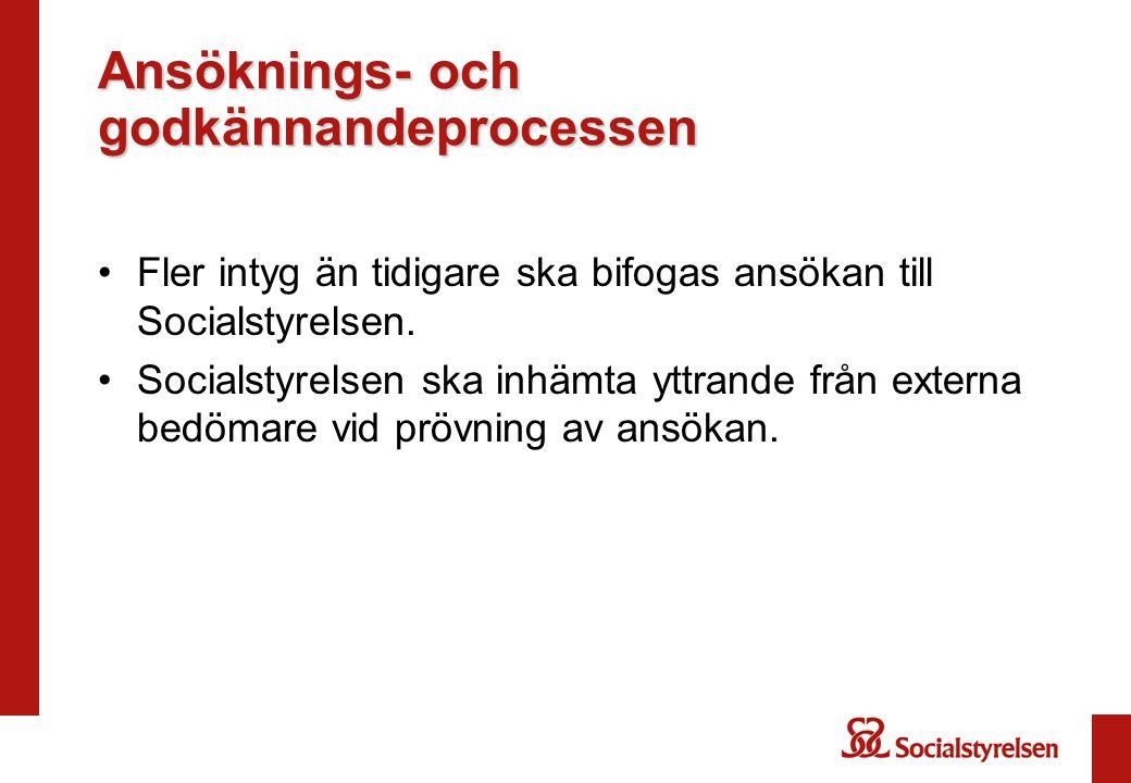 Ansöknings- och godkännandeprocessen Fler intyg än tidigare ska bifogas ansökan till Socialstyrelsen.