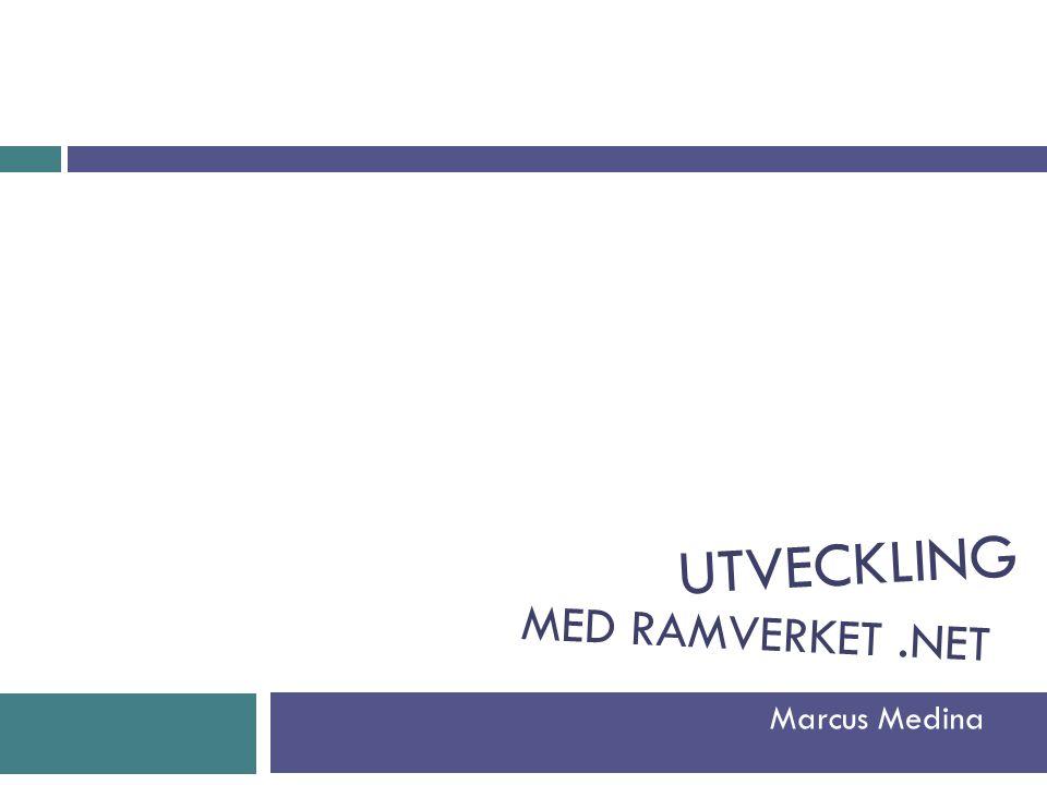 MED RAMVERKET.NET Marcus Medina UTVECKLING
