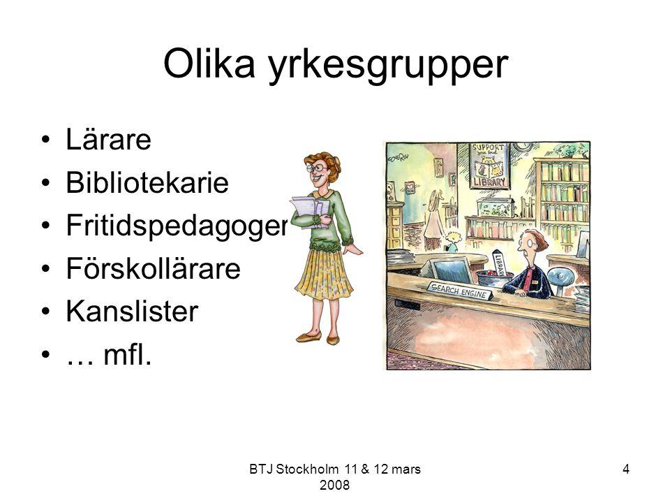 BTJ Stockholm 11 & 12 mars 2008 35 Vad av detta är jag intresserad av att veta mer om.