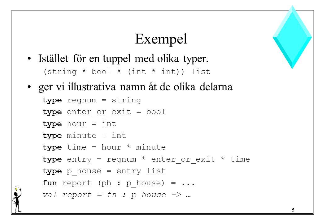 5 Exempel Istället för en tuppel med olika typer.