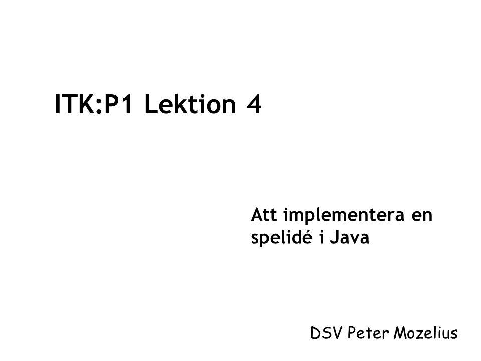 Lektion 4 public void evaluera(int val){ användarVal = val; datorVal = (int)(Math.random() * 3); //visa datorns val if (datorVal == STEN) { datorSten.setBackground(Color.red); datorSax.setBackground(Color.lightGray); datorPåse.setBackground(Color.lightGray); }