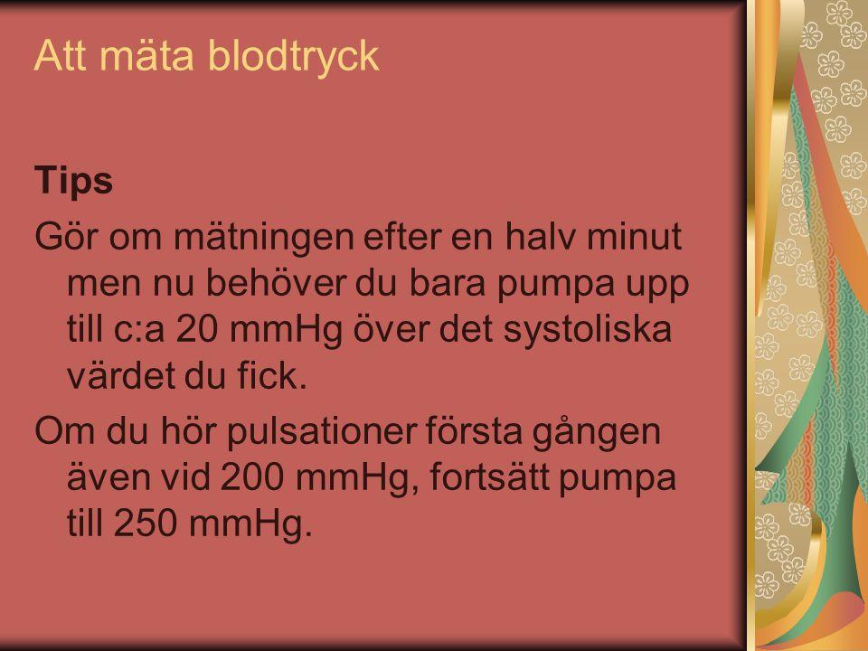 Tips Gör om mätningen efter en halv minut men nu behöver du bara pumpa upp till c:a 20 mmHg över det systoliska värdet du fick.