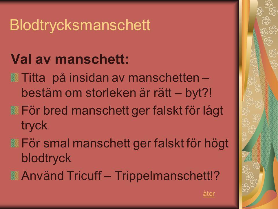Val av manschett: Titta på insidan av manschetten – bestäm om storleken är rätt – byt?.
