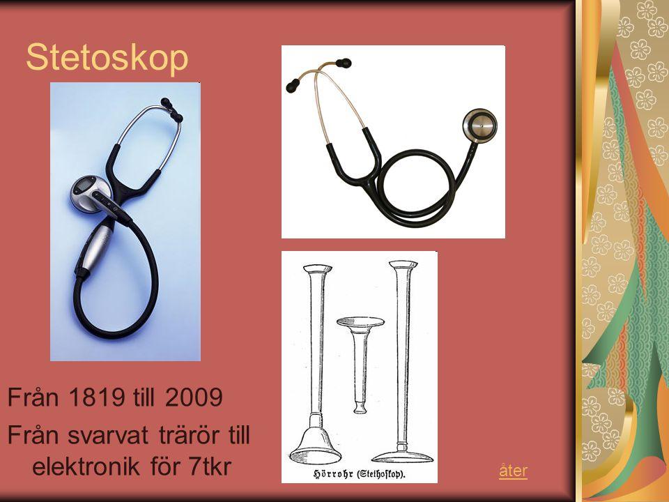 Stetoskop Från 1819 till 2009 Från svarvat trärör till elektronik för 7tkr åter