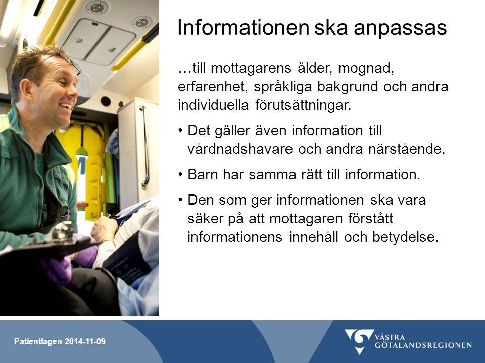 Informationen ska anpassas …till mottagarens ålder, mognad, erfarenhet, språkliga bakgrund och andra individuella förutsättningar. Det gäller även inf
