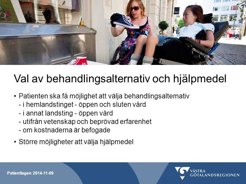 Val av behandlingsalternativ och hjälpmedel Patienten ska få möjlighet att välja behandlingsalternativ - i hemlandstinget - öppen och sluten vård - i