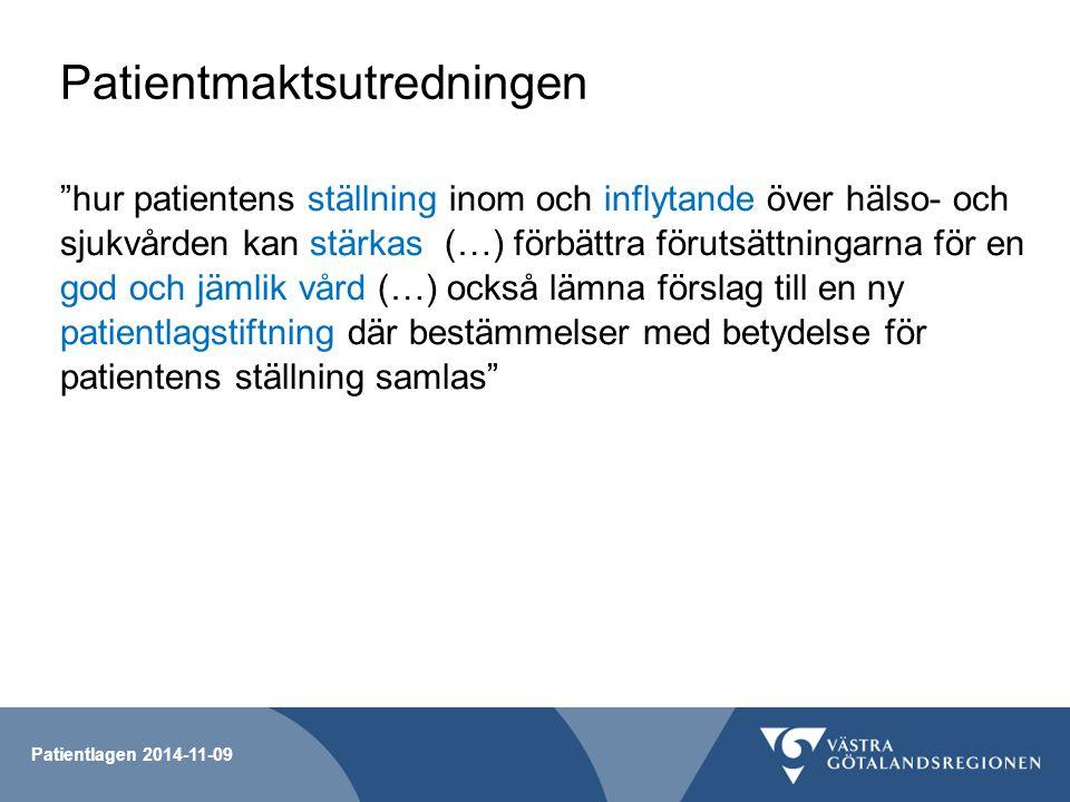 """Patientlagen 2014-11-09 Patientmaktsutredningen """"hur patientens ställning inom och inflytande över hälso- och sjukvården kan stärkas (…) förbättra för"""