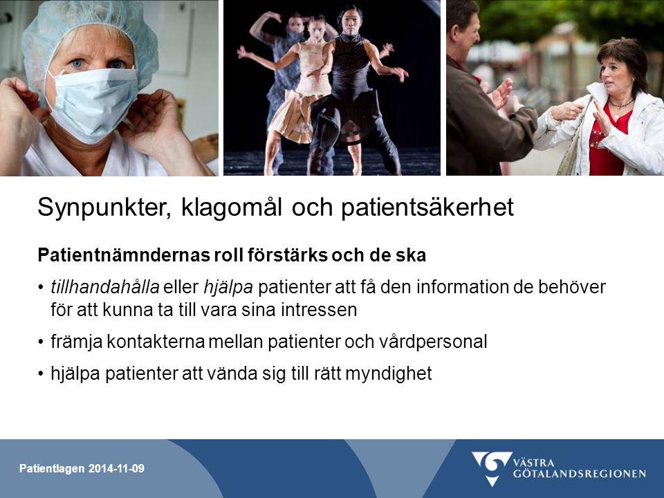 Synpunkter, klagomål och patientsäkerhet Patientnämndernas roll förstärks och de ska tillhandahålla eller hjälpa patienter att få den information de b