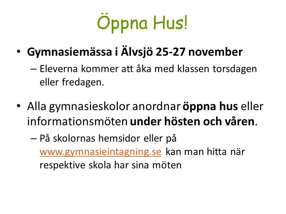 Öppna Hus! Gymnasiemässa i Älvsjö 25-27 november – Eleverna kommer att åka med klassen torsdagen eller fredagen. Alla gymnasieskolor anordnar öppna hu