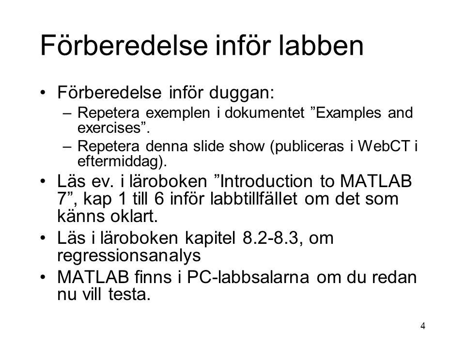 25 Matrismultiplikation Så här skriver man ovanstående i MATLAB: [1 3 2; 5 4 0] * [1 3; 0 1; 0 6] Kombination av inre och yttre produkt.