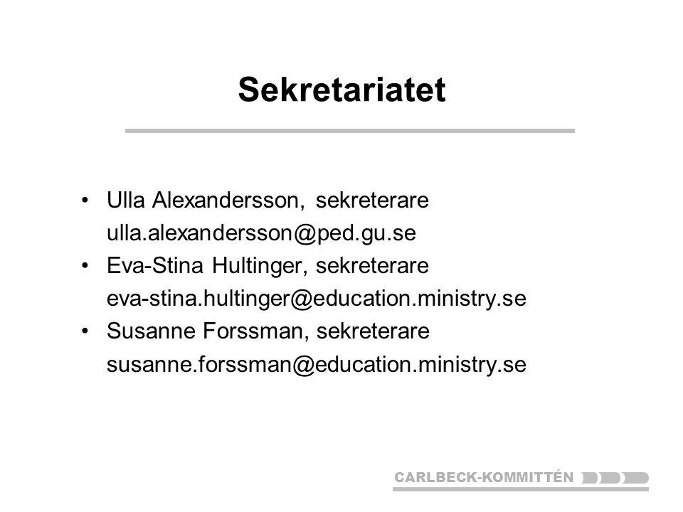 CARLBECK-KOMMITTÉN Sekretariatet Ulla Alexandersson, sekreterare ulla.alexandersson@ped.gu.se Eva-Stina Hultinger, sekreterare eva-stina.hultinger@education.ministry.se Susanne Forssman, sekreterare susanne.forssman@education.ministry.se
