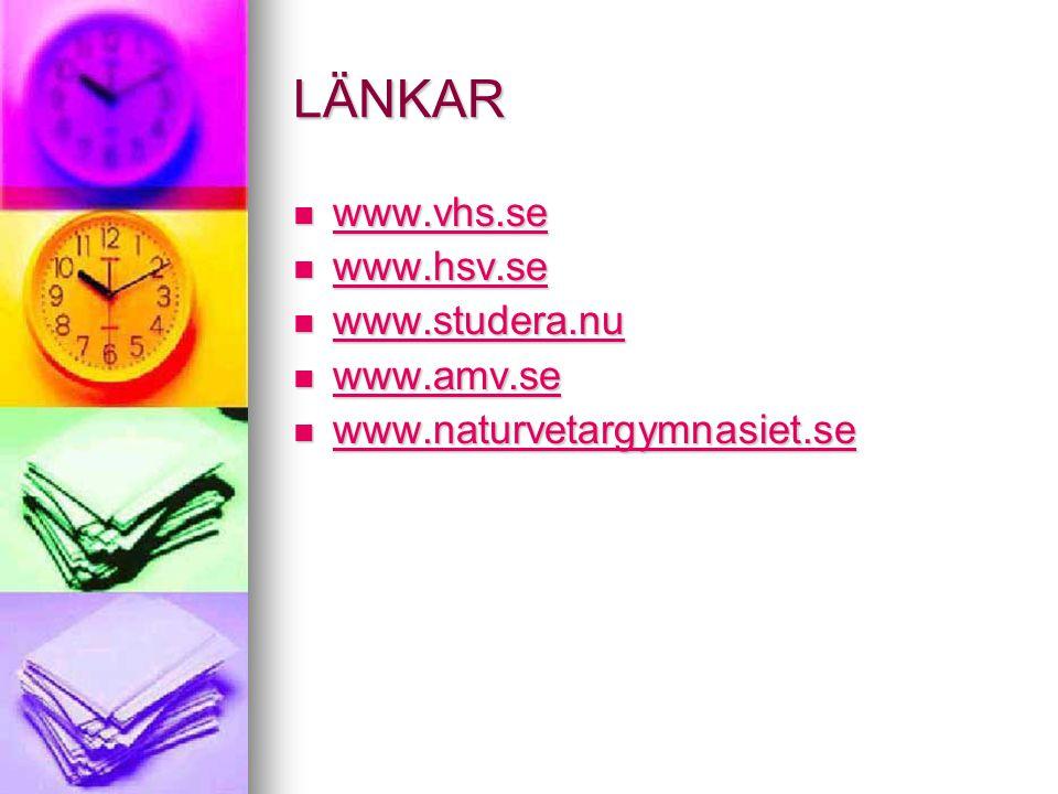 LÄNKAR www.vhs.se www.vhs.se www.vhs.se www.hsv.se www.hsv.se www.hsv.se www.studera.nu www.studera.nu www.studera.nu www.amv.se www.amv.se www.amv.se
