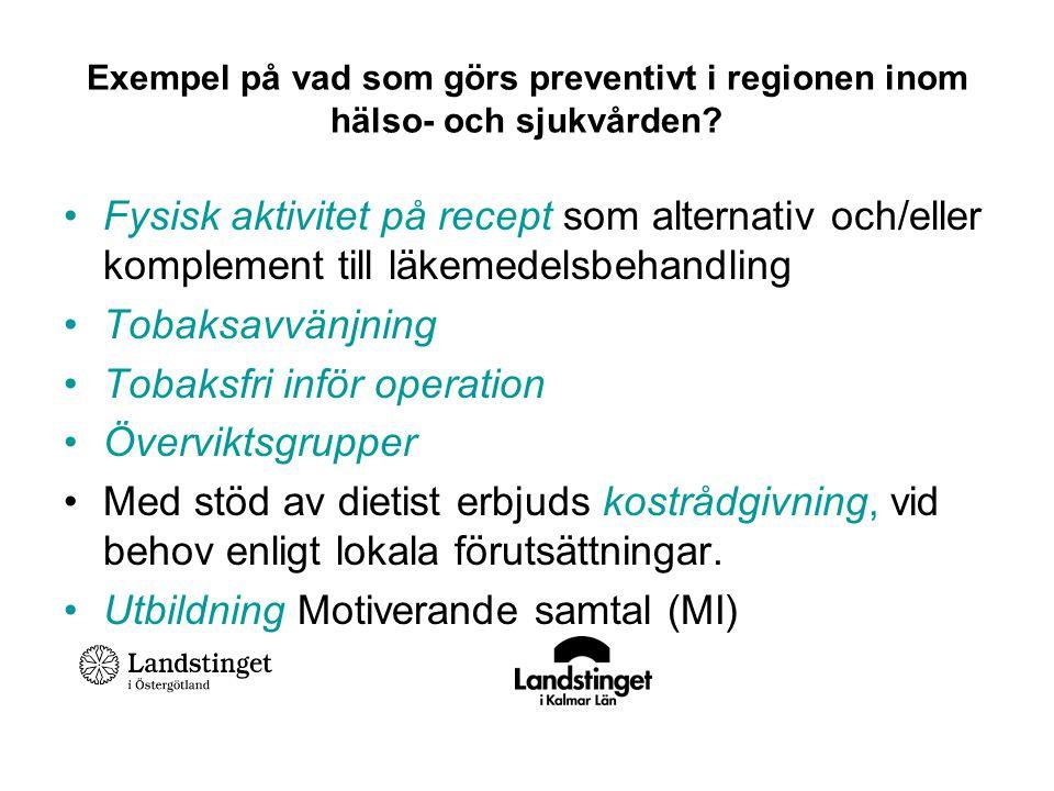 Exempel på vad som görs preventivt i regionen inom hälso- och sjukvården? Fysisk aktivitet på recept som alternativ och/eller komplement till läkemede