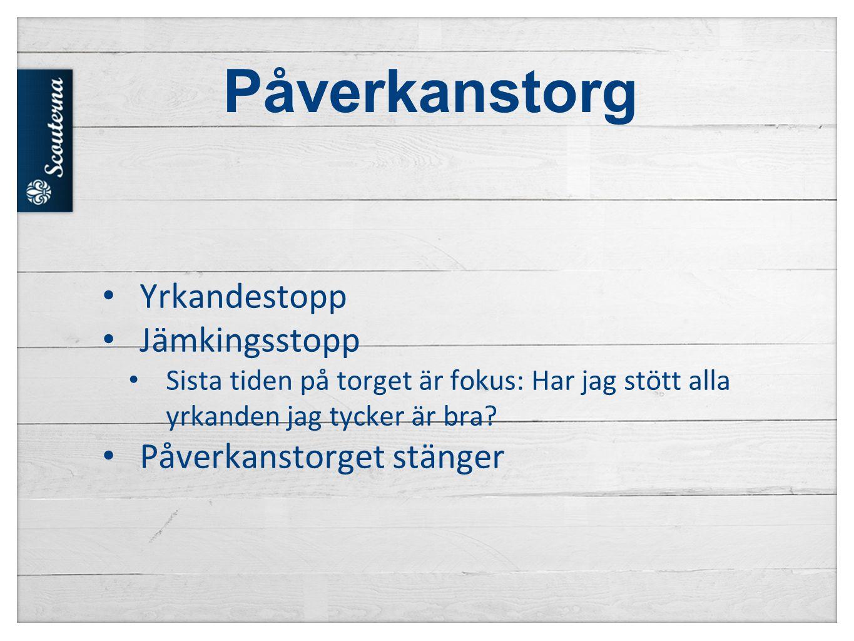 Påverkanstorg Yrkandestopp Jämkingsstopp Sista tiden på torget är fokus: Har jag stött alla yrkanden jag tycker är bra.