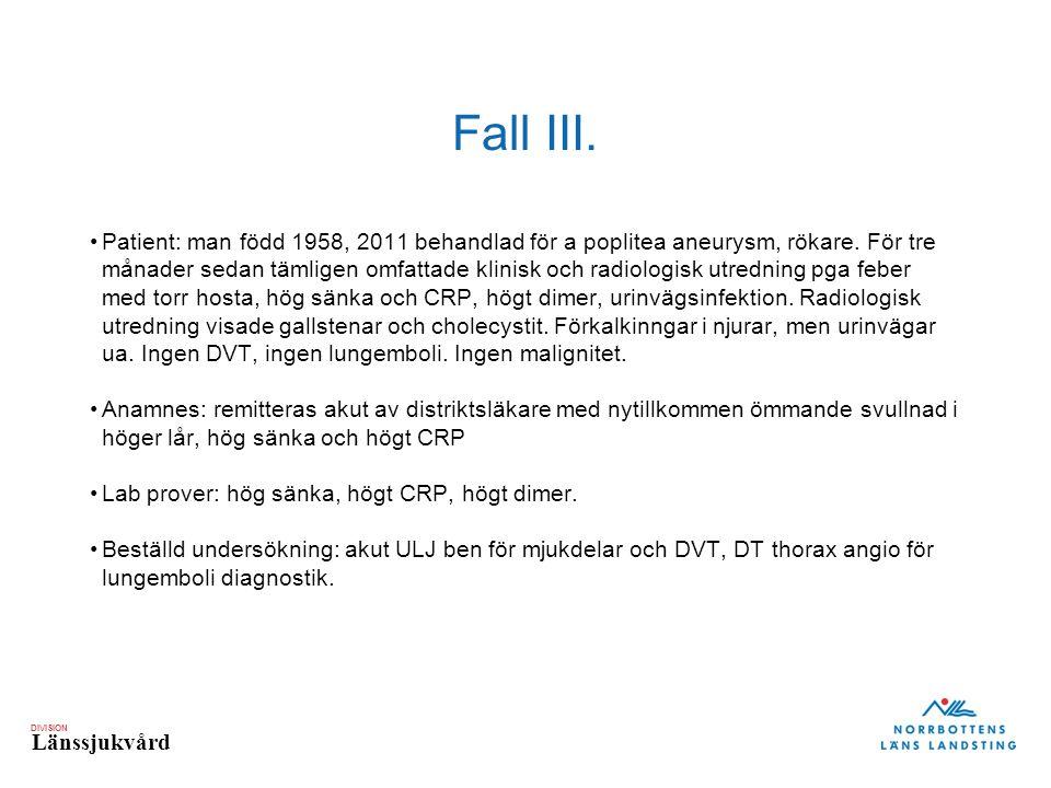 DIVISION Länssjukvård Fall III.