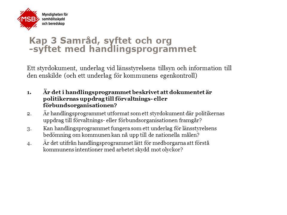 Ett styrdokument, underlag vid länsstyrelsens tillsyn och information till den enskilde (och ett underlag för kommunens egenkontroll) 1.Är det i handl