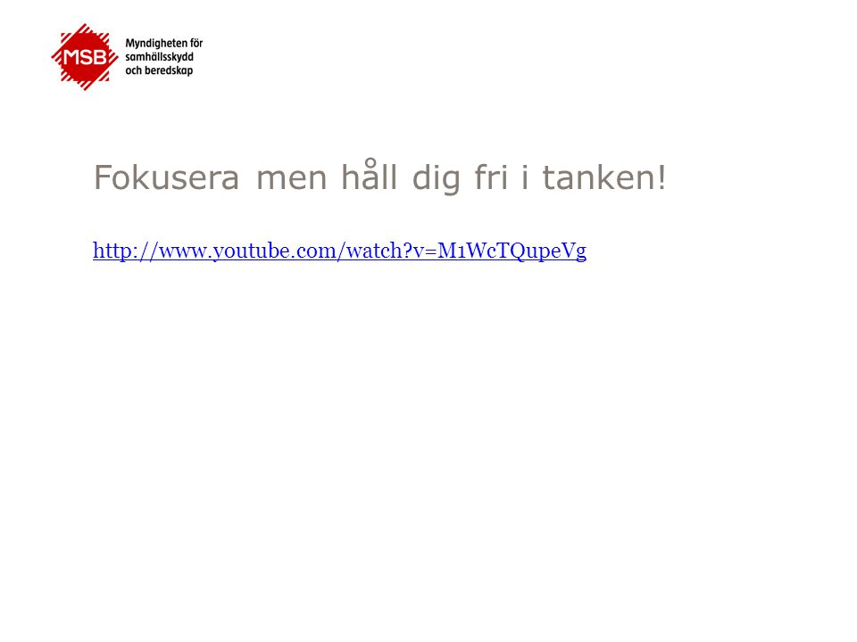 Fokusera men håll dig fri i tanken! http://www.youtube.com/watch?v=M1WcTQupeVg