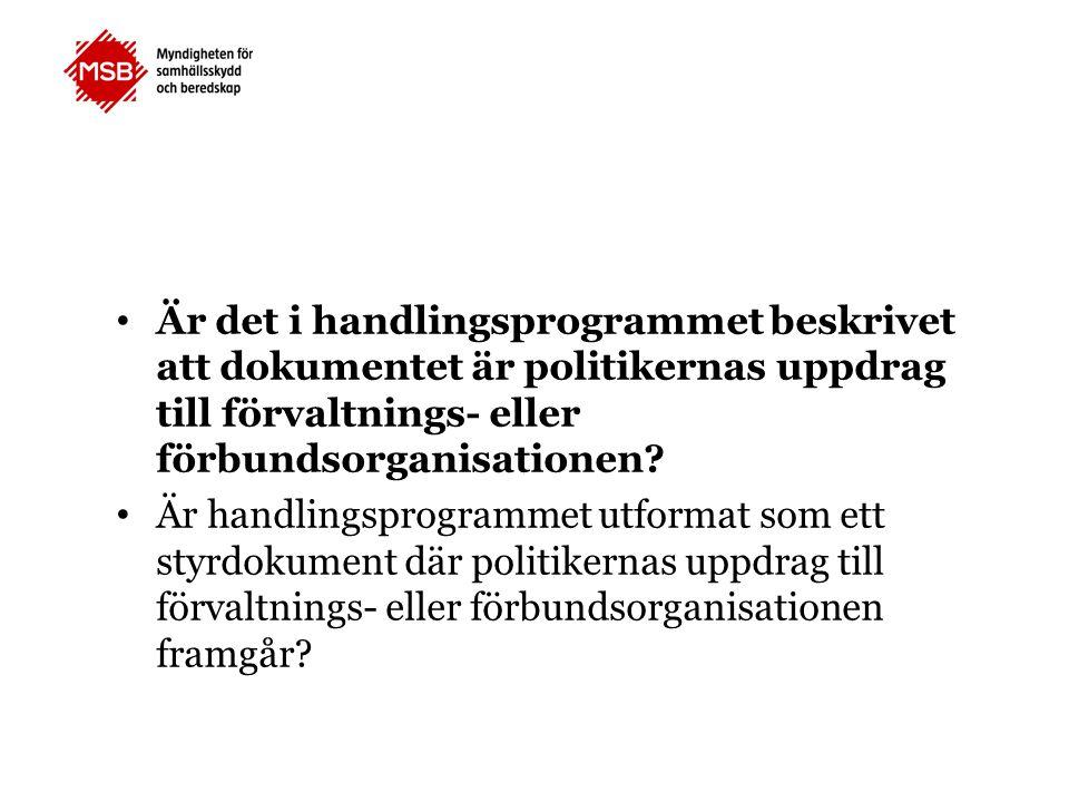 Är det i handlingsprogrammet beskrivet att dokumentet är politikernas uppdrag till förvaltnings- eller förbundsorganisationen? Är handlingsprogrammet