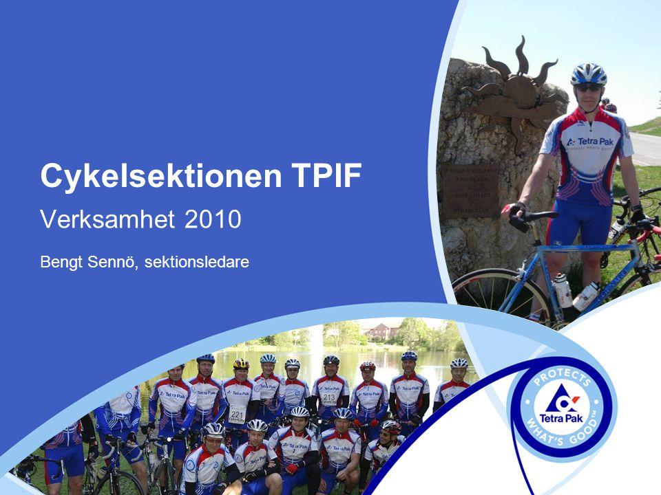 Cykelsektionen TPIF Verksamhet 2010 Bengt Sennö, sektionsledare