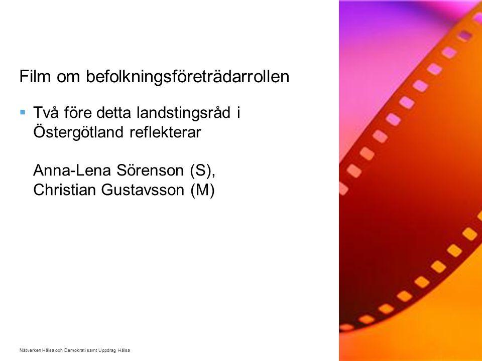 Film om befolkningsföreträdarrollen  Två före detta landstingsråd i Östergötland reflekterar Anna-Lena Sörenson (S), Christian Gustavsson (M) Nätverken Hälsa och Demokrati samt Uppdrag Hälsa