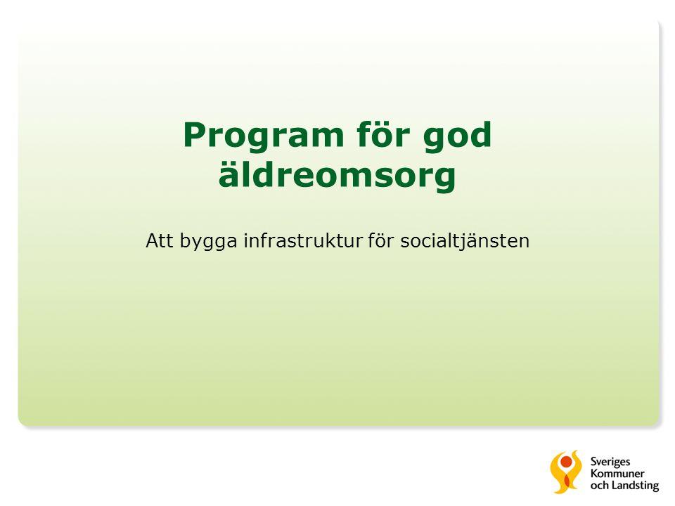 Program för god äldreomsorg Att bygga infrastruktur för socialtjänsten