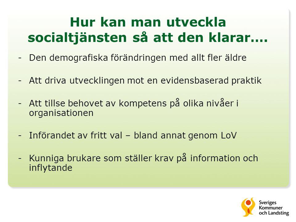 Hur kan man utveckla socialtjänsten så att den klarar….