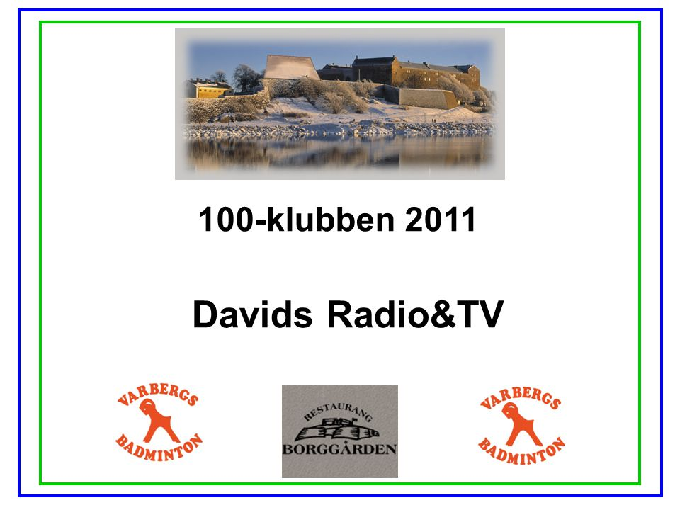 100-klubben 2011 Davids Radio&TV
