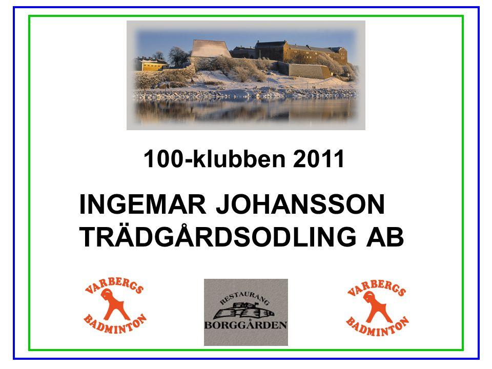 100-klubben 2011 INGEMAR JOHANSSON TRÄDGÅRDSODLING AB