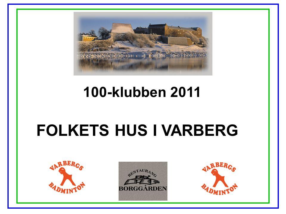 100-klubben 2011 FOLKETS HUS I VARBERG
