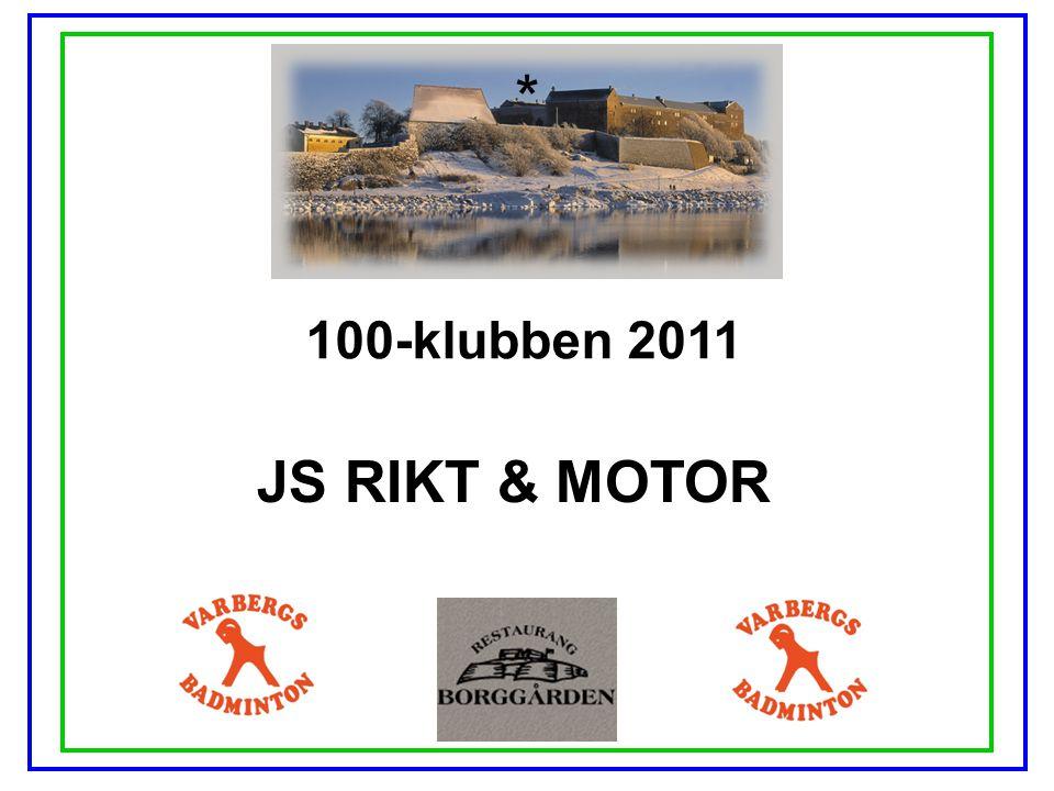 100-klubben 2011 JS RIKT & MOTOR *