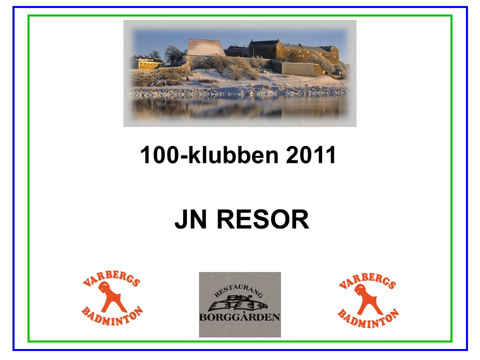 100-klubben 2011 JN RESOR