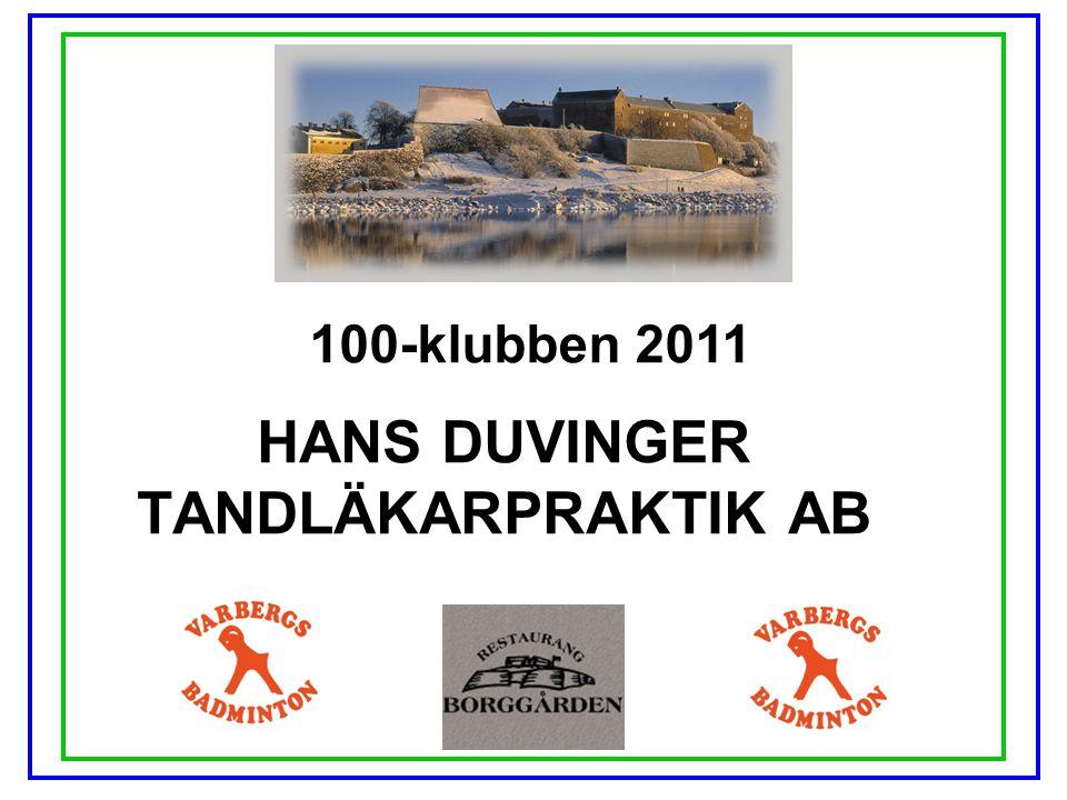 100-klubben 2011 HANS DUVINGER TANDLÄKARPRAKTIK AB