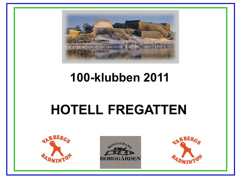 100-klubben 2011 HOTELL FREGATTEN