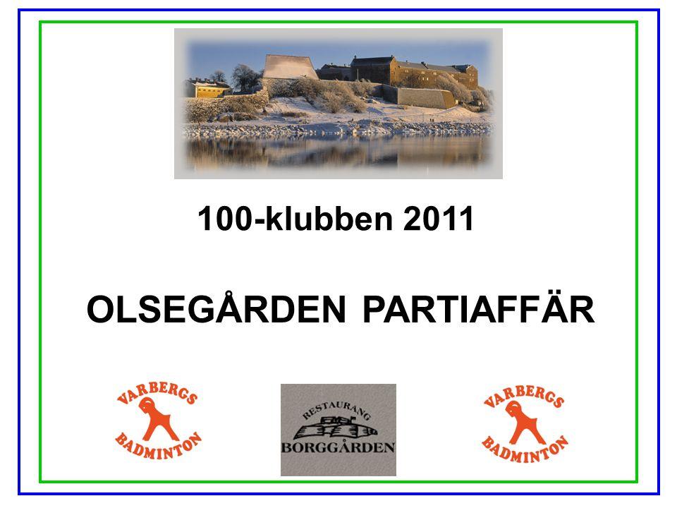 100-klubben 2011 OLSEGÅRDEN PARTIAFFÄR