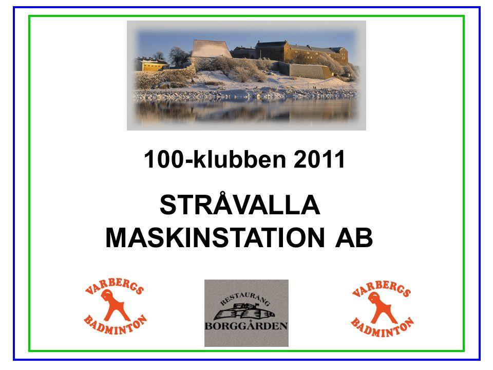 100-klubben 2011 STRÅVALLA MASKINSTATION AB