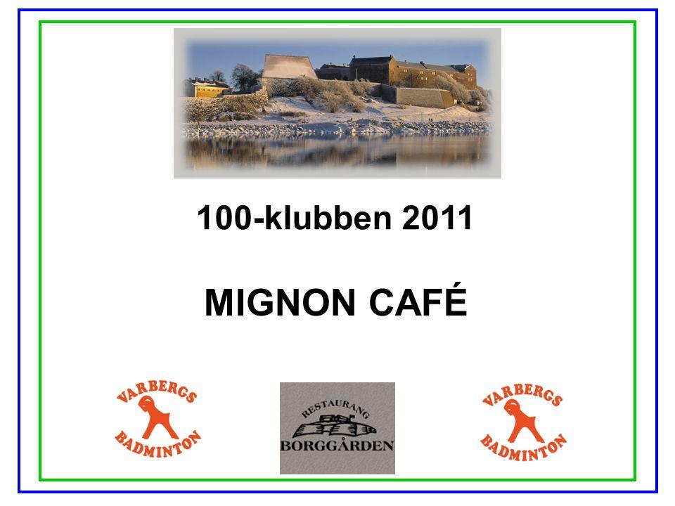 100-klubben 2011 MIGNON CAFÉ