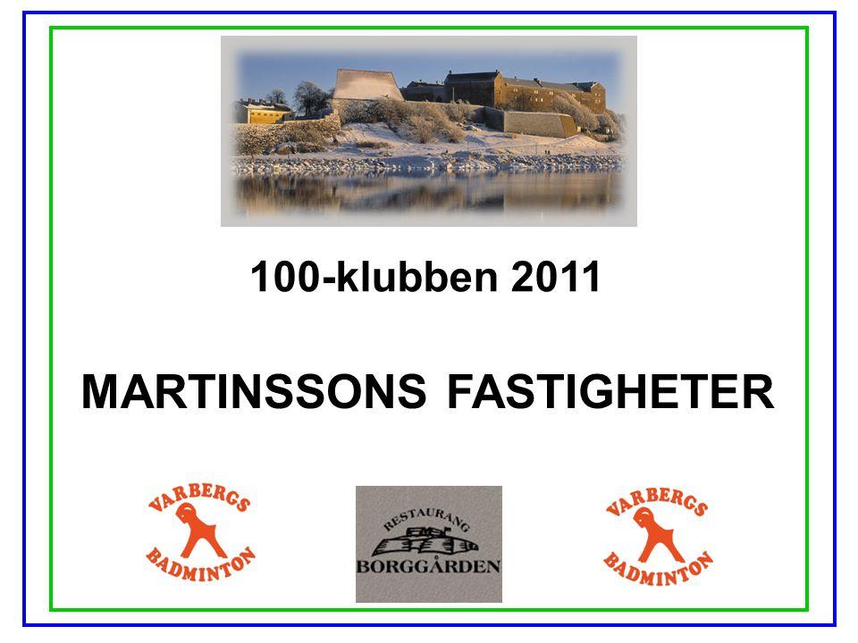 100-klubben 2011 MARTINSSONS FASTIGHETER