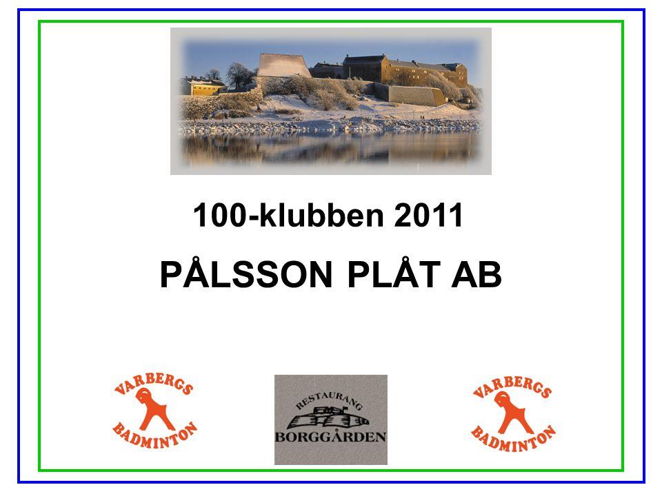 100-klubben 2011 PÅLSSON PLÅT AB