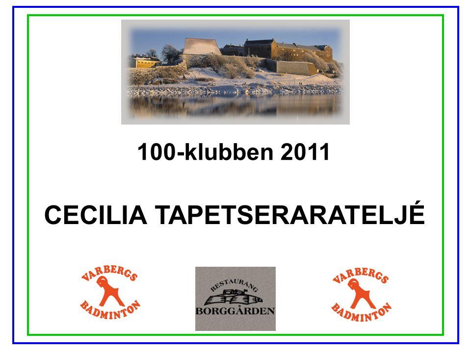 100-klubben 2011 CECILIA TAPETSERARATELJÉ