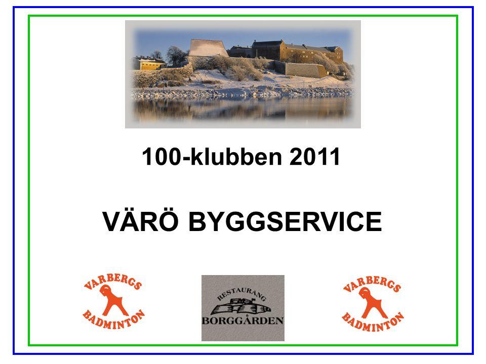 100-klubben 2011 VÄRÖ BYGGSERVICE